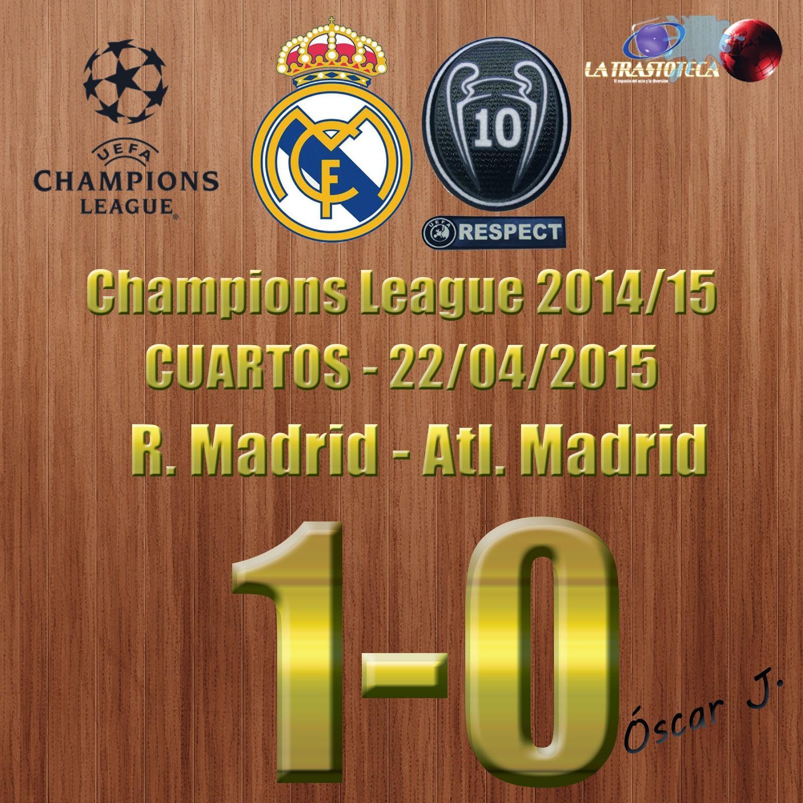 Real Madrid 1-0 Atlético de Madrid - Champions League 2014/15 - Cuartos - (22/4/2014) - REAL MADRID CLASIFICADO.