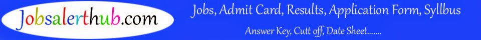 Jobs, Admit Card, Results, Application Forms, Syllabus