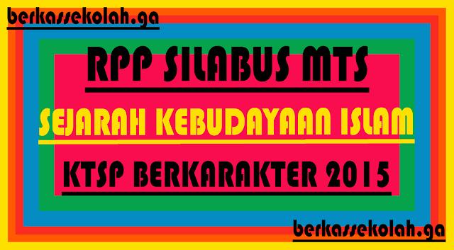 RPP Sejarah Kebudayaan Islam MTs berkarakter Kelas 7,8,9 Tahun 2015