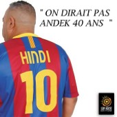 Cheb Hindi-On dirait pas andek 40 ans