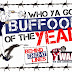 WHO YA GOT! BUFFOON OF THE YEAR 2014 Selection Show -  Dec. 3 @10 PM