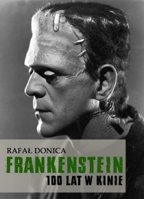 """""""Frankenstein 100 lat w kinie"""" wydanie II-gie E-Book za jedyne 10,75zł (kliknij w okładkę)"""