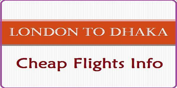 London to Dhaka Cheap Flights