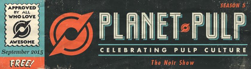 PLANET-PULP // CELEBRATING PULP CULTURE