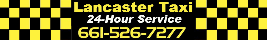 Lancaster Taxi - (661) 526-7277