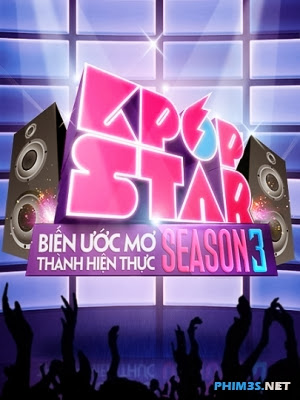 Ước Mơ Vươn Tới Ngôi Sao 3-Kpop Star 3