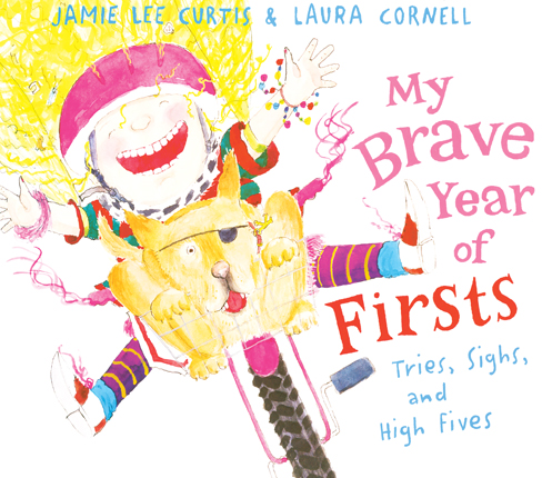 Maira S Books My Brave Year Of Firsts By Jamie Lee Curtis