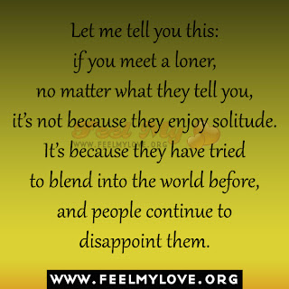 Let me tell you this: if you meet a loner