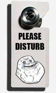 please disturb forever alone