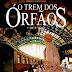 O trem dos órfãos (2015, Editora 8Inverso)