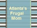 Check out Atlanta's Frugal Mom:
