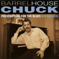 Barrelhouse Chuck With Erwin Helfer - Prescription For The Blues
