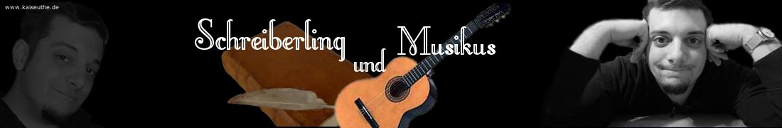 Schreiberling und Musikus