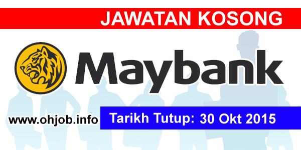 Jawatan Kerja Kosong Malayan Banking Berhad (Maybank) logo www.ohjob.info oktober 2015