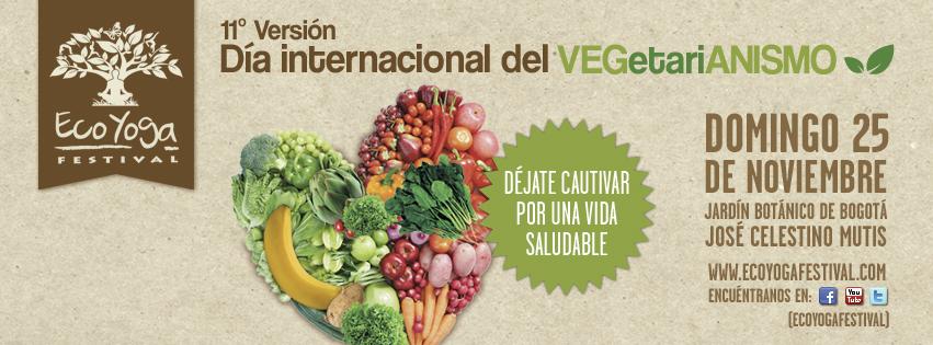 Eco Yoga Festival versión 11 . Conmemorando Día Internacional del VEGetariANISMO