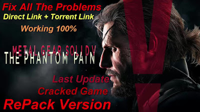 Free Download Game Metal Gear Solid V: The Phantom Pain Pc Full Version – RePack Version – Last Update 2015 – Multi8 – Fix All The Problems – Direct Link – Torrent Link – 12.23 GB – Working 100% .