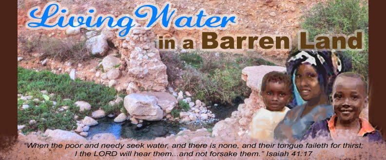 Living Water in a Barren Land