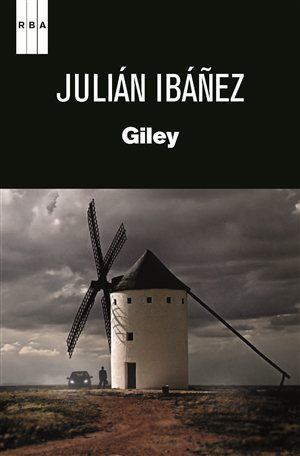 GILEY: UNA DE NOVELA NEGRA MANCHEGA
