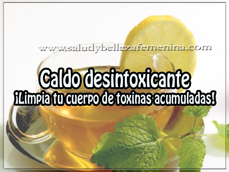 Bebidas para adelgazar, caldo desintoxicante  ¡Limpia tu cuerpo de toxinas acumuladas!