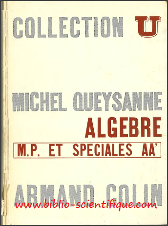 Livre : Algèbre - M.P et Spéciales AA' - Michel Queysanne, Armand Colin - Collection U