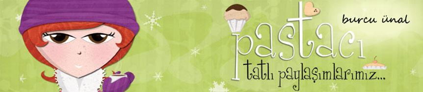 Pastaci.net Burcu Ünal Blog Sayfası