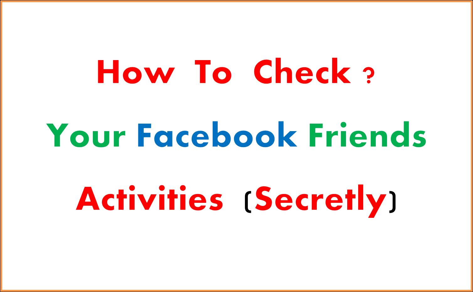 Track Friends Facebook Account