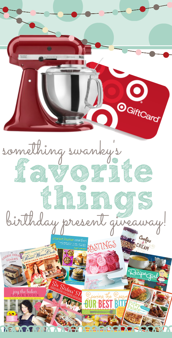 Something Swanky's Favorite Things Birthday Present Giveaway - enter to #win a KitchenAid mixer, $300 Target giftcard, and 10 Blogger Cookbooks.