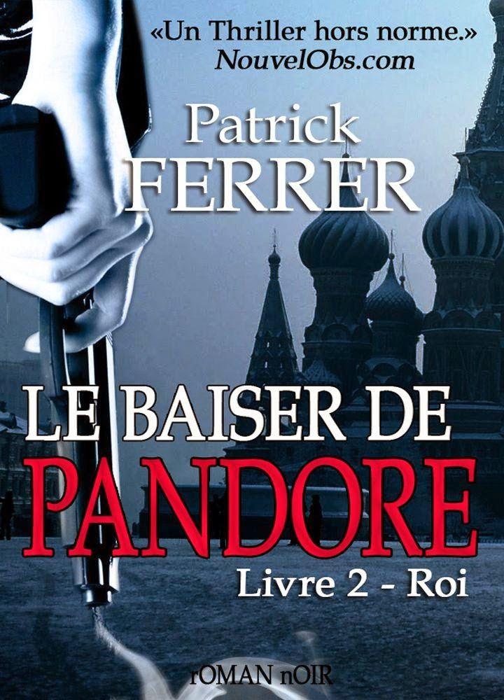 Le baiser de Pandore - Livre 2 Roi - Patrick Ferrer