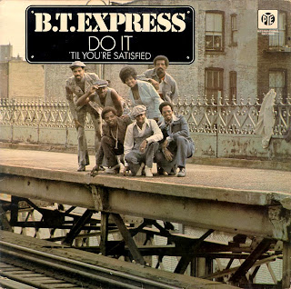 B.T.EXPRESS - DO IT ('TIL YOU'RE SATISFIED) (1974)