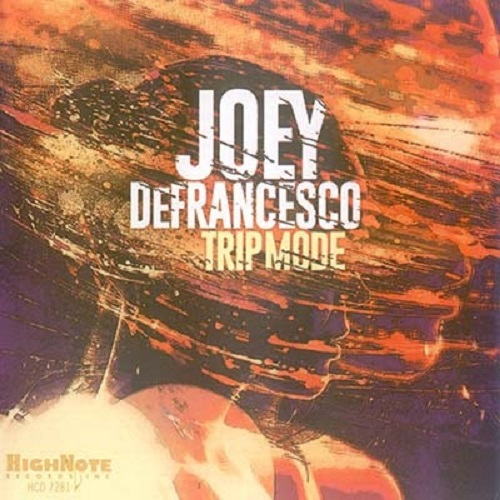JOEY DeFRANCESCO - TRIP MODE
