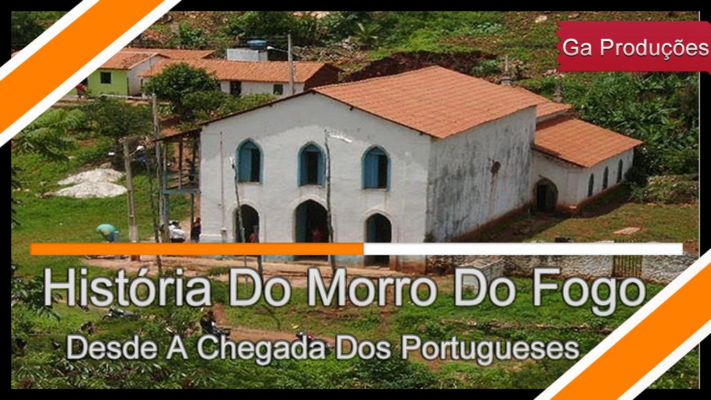 Morro Do Fogo, Érico Cardos Bahia, Água Quente, Paramirim, História Do Morro Do Fogo,
