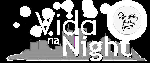 Vida na night