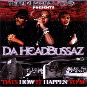 Three_6_Mafia_&_Fiend-Da_Headbussaz-2002-RAGEMP3