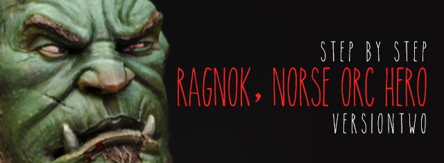 Massive Voodoo - Step by Step: Ragnok, Norse Orc Hero, version 2