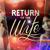 Return of the Wife 13 October 2014