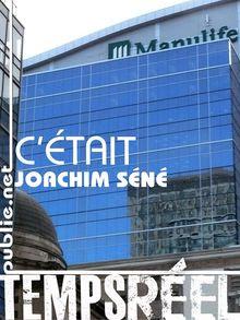 C'était, Joachime Séné, publie.net, 2011