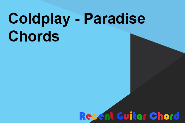 Coldplay - Paradise Chords