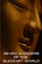 Bảy Kỳ Quan Của Thế Giới Phật Giáo - Seven Wonders Of The Buddhist World
