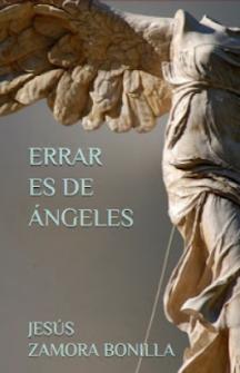 <i>Errar es de ángeles</i>. Puedes empezar a leer mi nueva novela pinchando en la portada.