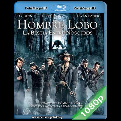 HOMBRE LOBO: LA BESTIA ENTRE NOSOTROS (2012) FULL 1080P HD MKV ESPAÑOL LATINO