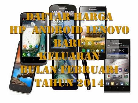 Daftar Harga HP Android Lenovo Bulan Februari Tahun 2014