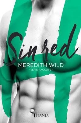 LIBRO - Sin Red Serie Hacker 2 Meredith Wild (Titania - 18 Enero 2016) NOVELA EROTICA | Edición papel & digital ebook kindle Para mayores de 18 años | Comprar en Amazon España
