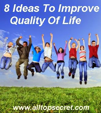 8 Ideas To Improve Quality Of Life