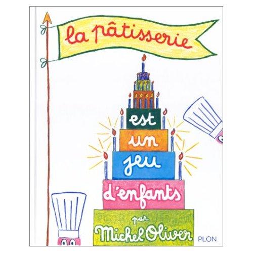 La p tisserie est un jeu d 39 enfants plon 1964 blogs de for Cuisinier raymond oliver