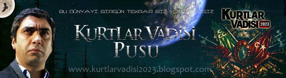 Kurtlar Vadisi Pusu 257 Yeni Son Bölüm İzle Tek Parça HD 258