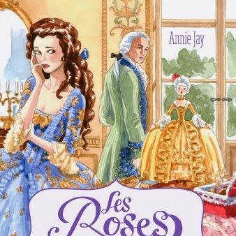 Les roses de Trianon, tome 2 : Roselys au service de la reine de Annie Jay