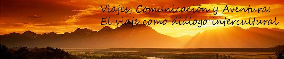 Viajes, Comunicación y Aventura: El viaje como diálogo intercultural