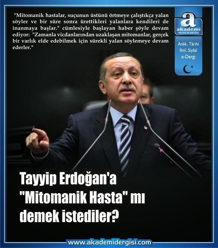 Recep Tayyip Erdoğan, cemaat, f tipi cemaat, gülen cemaati, zaman gazetesi, mitomani, Psikoloji-Ruh bilimi, tayyip erdoğan yalanları, akp'nin gerçek yüzü,