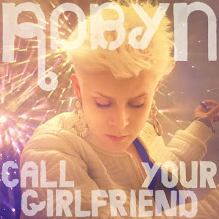 Robyn - Call Your Girlfriend Lyrics