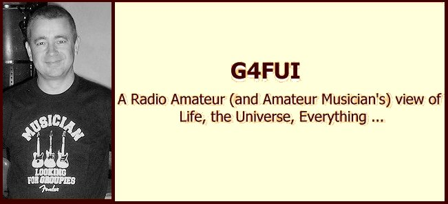 G4FUI - A Radio Amateur's view of Life, the Universe, Everything ...